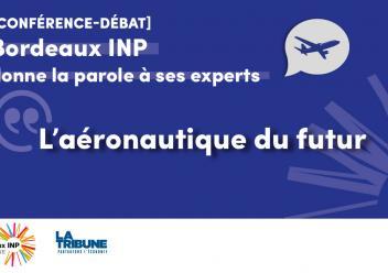 Image illustrant la conférence-débat de Bordeaux INP sur l'aéronautique du futr
